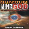 Quantum Mind of God (Unabridged) Audiobook, by Philip Gardiner