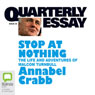 Quarterly Essay 34: Stop at Nothing: The Life and Adventures of Malcolm Turnbull (Unabridged) Audiobook, by Annabel Crabb