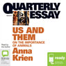 Quarterly Essay 45: Us & Them: On the Importance of Animals (Unabridged), by Anna Krien