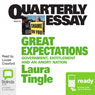 Quarterly Essay 46: Great Expectations: Government, Entitlement and an Angry Nation (Unabridged) Audiobook, by Laura Tingle