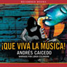 Que viva la Musical (Long Live the Musical) (Unabridged) Audiobook, by Andres Caicedo