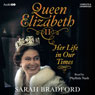 Queen Elizabeth II: Her Life in Our Times (Unabridged) Audiobook, by Sarah Bradford