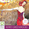 Queen of the Flowers: A Phryne Fisher Mystery (Unabridged), by Kerry Greenwood