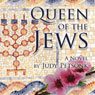 Queen of the Jews (Unabridged) Audiobook, by Judy Petsonk