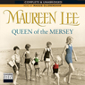 Queen of the Mersey (Unabridged), by Maureen Lee