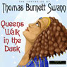 Queens Walk in the Dusk (Unabridged), by Thomas Burnett Swann