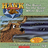 The Quest for the Great White Quail: Hank the Cowdog (Unabridged), by John R. Erickson
