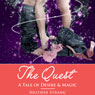 The Quest: A Tale of Desire & Magic (Unabridged) Audiobook, by Heather Strang