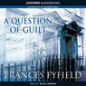 A Question of Guilt (Unabridged) Audiobook, by Frances Fyfield