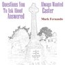 Questions You Always Wanted to Ask About Easter Answered (Unabridged), by Mark Fernando