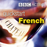Quickstart French (Unabridged), by BBC Active