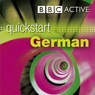 Quickstart German (Unabridged), by BBC Active