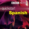 Quicktart Spanish (Unabridged) Audiobook, by BBC Active