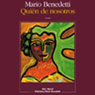 Quien de Nosotros (Texto Completo) Audiobook, by Mario Benedetti