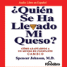 Quien se ha llevado mi queso?: Como Adaptarnos a un mundo en Constante Cambio (Unabridged) Audiobook, by Spencer Johnson