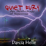 Quiet Fury: An Anthology of Suspense (Unabridged) Audiobook, by Darcia Helle