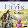 The Quiet Gentleman (Unabridged), by Georgette Heyer
