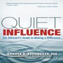 Quiet Influence: The Introverts Guide to Making a Difference (Unabridged) Audiobook, by Jennifer Kahnweiler PhD