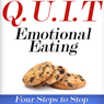 Q.U.I.T Emotional Eating: Advice on How to Quit Emotional Eating in 4 EASY Steps: New Beginnings Collection (Unabridged) Audiobook, by William Briggs