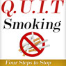 Q.U.I.T Smoking: Advice on How to Quit Smoking in 4 EASY Steps: New Beginnings Collection (Unabridged) Audiobook, by William Briggs