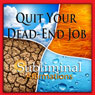 Quit Your Dead-End Job Subliminal Affirmations: Relax with Family & Relaxing Traveling, Solfeggio Tones, Binaural Beats, Self Help Meditation Hypnosis Audiobook, by Subliminal Hypnosis