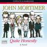 Quite Honestly (Unabridged) Audiobook, by John Mortimer