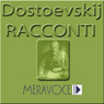 Racconti Scelti di Dostoevskij (Selected Stories from Dostoevskij) Audiobook, by Fedor Dostoevskij