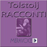 Racconti Scelti di Tolstoj (Selected Stories from Tolstoj) Audiobook, by Lev Nikolaevic Tolstoj