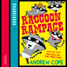 Raccoon Rampage (Unabridged), by Andrew Cope