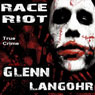 Race Riot: Prison Killers, Book 1 (Unabridged), by Glenn Langohr