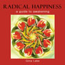 Radical Happiness: A Guide to Awakening (Unabridged) Audiobook, by Gina Lake