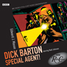 Radio Crimes: Dick Barton - Special Agent! Audiobook, by Edward J. Mason