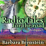 Radio Tales for the Road: Transformational Journeys Through Time, Space and Memory, Volume One Audiobook, by Barbara Bernstein
