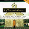 Ragamuffin Gospel (Unabridged), by Brennan Manning