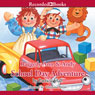 Raggedy Ann & Andy: School Day Adventure (Unabridged) Audiobook, by Patricia Hall