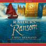 Raiders Ransom (Unabridged), by Emily Diamand