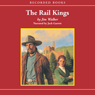 The Rail Kings (Unabridged), by Jim Walker