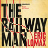 The Railway Man (Unabridged) Audiobook, by Eric Lomax