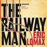 The Railway Man (Unabridged), by Eric Lomax