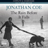 The Rain Before It Falls (Unabridged) Audiobook, by Jonathan Coe