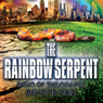 The Rainbow Serpent: Dawn of the New Age Beyond 2012 Audiobook, by Tor Webster