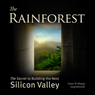 The Rainforest: The Secret to Building the Next Silicon Valley (Unabridged), by Victor W. Hwang