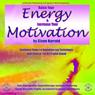 Raise Your Energy & Increase Your Motivation Audiobook, by Glenn Harrold