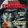 Raised Eyebrows: My Years Inside Grouchos House (Unabridged) Audiobook, by Steve Stoliar