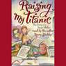Raising My Titanic: The Diary of a Single Mother Audiobook, by Mary Sheldon