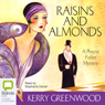 Raisins and Almonds: A Phryne Fisher Mystery (Unabridged) Audiobook, by Kerry Greenwood