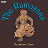 The Ramayana (Dramatised) Audiobook, by Amber Lone