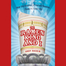 The Ramen King and I, by Andy Raskin