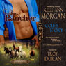 The Rancher: Redbourne Series Book One - Coles Story (Unabridged), by Kelli Ann Morgan