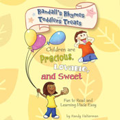 Randalls Rhymes and Toddlers Treats: Children Are Precious, Lovable, and Sweet: Fun to Read and Learning Made Easy (Unabridged), by Randy Halterman